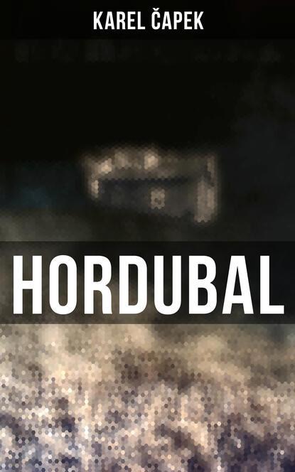 Karel Čapek Hordubal karel čapek hovory s t g masarykem