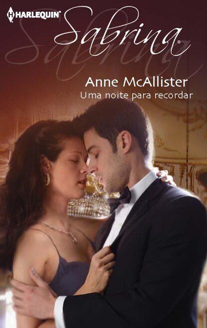 Anne McAllister Uma noite para recordar anne marie winston amor de uma noite