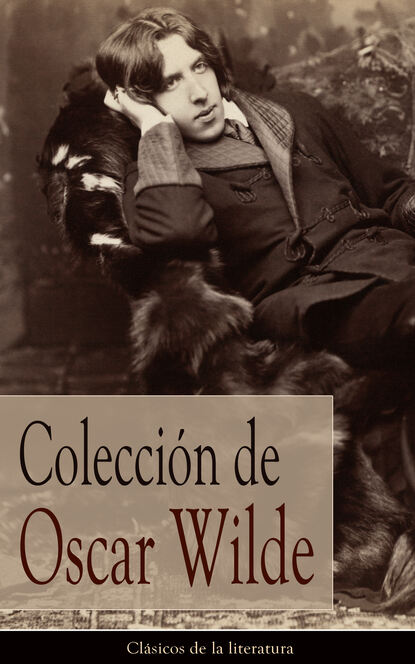 оскар уайльд oscar wilde the complete collection Оскар Уайльд Colección de Oscar Wilde