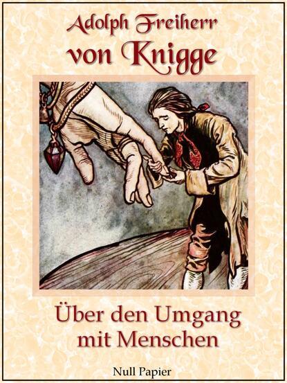 Adolph Freiherr von Knigge Über den Umgang mit Menschen группа авторов teilhabebedarfe von menschen mit behinderungen