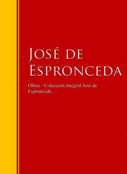 Jose de Espronceda Obras - Colección José de José de Espronceda jose de espronceda obras colección josé de josé de espronceda