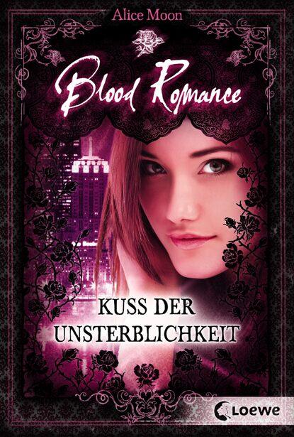 Фото - Alice Moon Blood Romance 1 - Kuss der Unsterblichkeit marie sonnenfeld kuss der venus