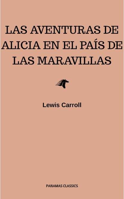 Льюис Кэрролл Las aventuras de Alicia en el País de las Maravillas carola aikin las primaveras de verónica