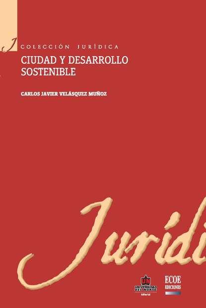Carlos Javier Velásquez Muñoz Ciudad y desarrollo sostenible germán muñoz gonzález jóvenes culturas y poderes