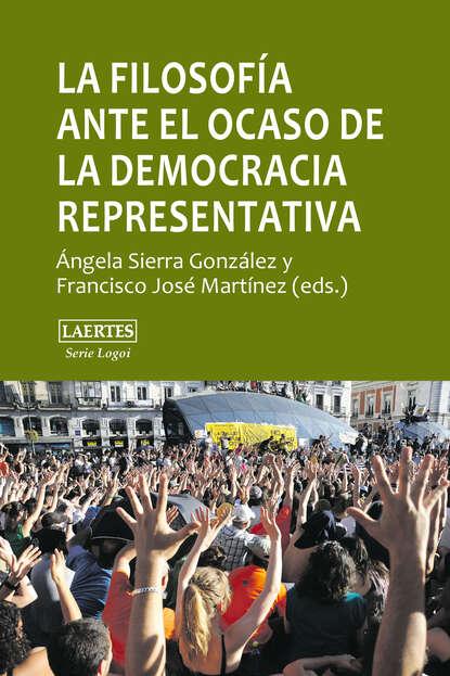Ángela Sierra González La filosofía ante el ocaso de la democracia representativa фото