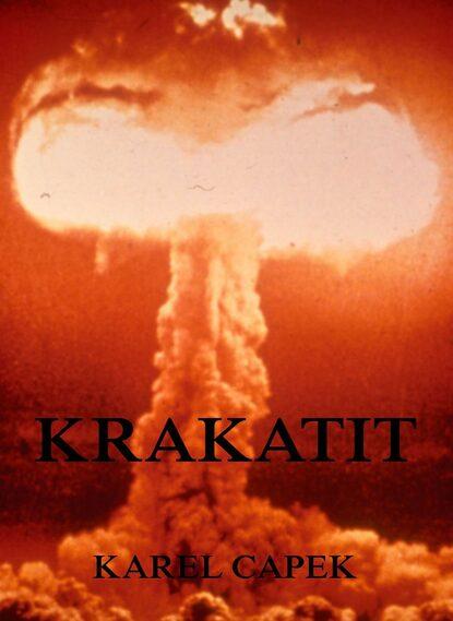 Karel Čapek Krakatit karel čapek hovory s t g masarykem