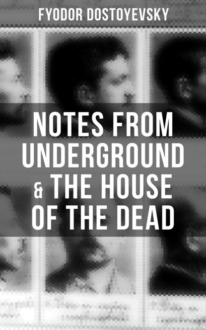 Федор Достоевский Notes from Underground & The House of the Dead ken vokey luggage from the dead