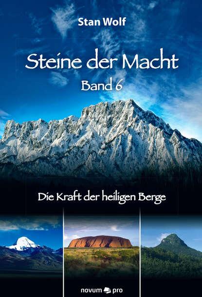 Stan Wolf Steine der Macht - Band 6 tino steinchen intrigen der macht band 3