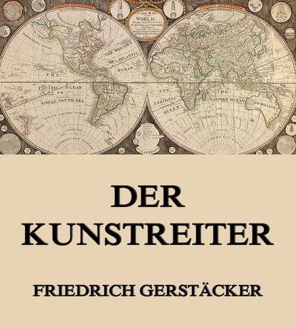 Gerstäcker Friedrich Der Kunstreiter gerstäcker friedrich inselwelt