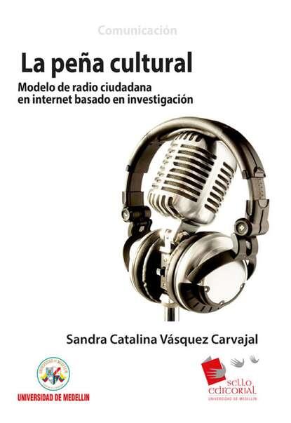 Фото - Sandra Catalina Vásquez Carvaja La Peña Cultural: modelo de radio ciudadana en Internet basado en investigación ana catalina emmerich profecías de la beata ana catalina emmerich