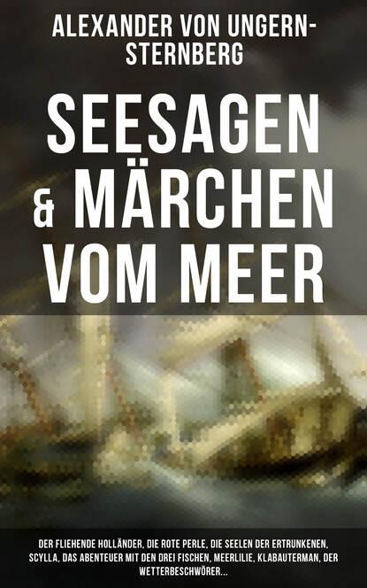 Alexander von Ungern-Sternberg Seesagen & Märchen vom Meer john baxter von sternberg
