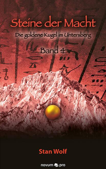 Stan Wolf Steine der Macht - Band 4 tino steinchen intrigen der macht band 3