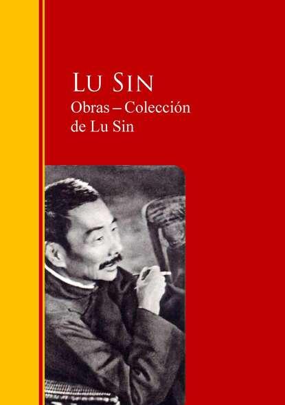 Фото - Lu Sin Obras ─ Colección de Lu Sin jose marti obras colección de josé martí