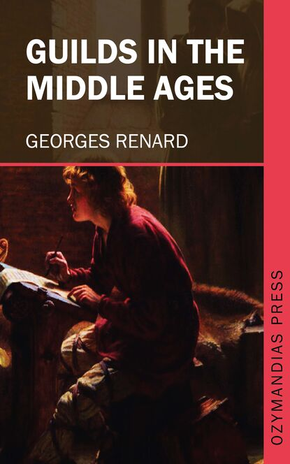 Georges Renard Guilds in the Middle Ages irene plunket europe in the middle ages