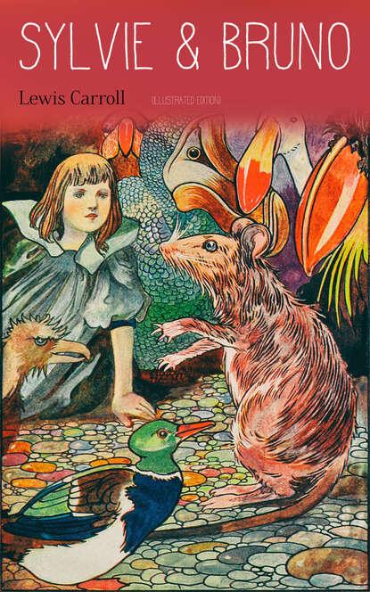 Фото - Lewis Carroll Sylvie & Bruno (Illustrated Edition) carroll lewis complete illustrated lewis carroll