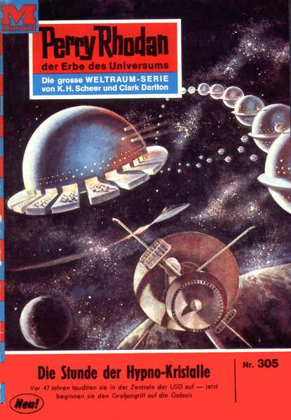 Kurt Mahr Perry Rhodan 305: Die Stunde der Hypnokristalle недорого