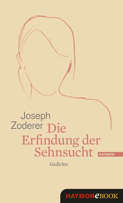 Joseph Zoderer Die Erfindung der Sehnsucht joseph zoderer die erfindung der sehnsucht