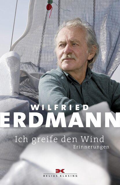 Wilfried Erdmann Ich greife den Wind wilfried eggers die oder ich