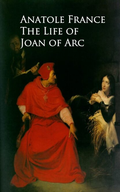 Anatole France The Life of Joan of Arc michael morpurgo sparrow the story of joan of arc
