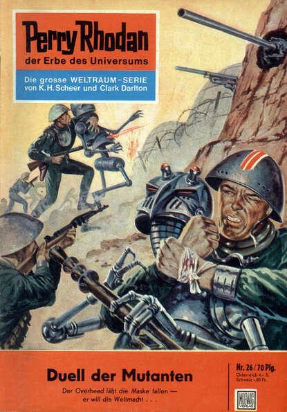 Clark Darlton Perry Rhodan 26: Duell der Mutanten clark darlton perry rhodan 145 armee der gespenster