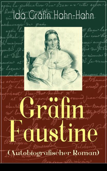 Ida Gräfin Hahn-Hahn Gräfin Faustine (Autobiografischer Roman) mathias kopetzki diese bescheuerte fremdheit in meiner seele autobiografischer roman ungekürzt