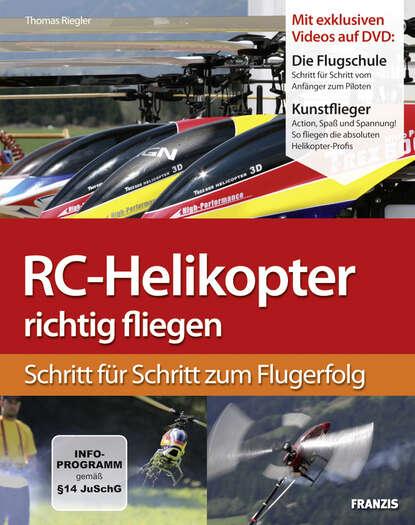 Фото - Thomas Riegler RC-Helikopter richtig fliegen thomas riegler modellbau raketen bauen und richtig fliegen