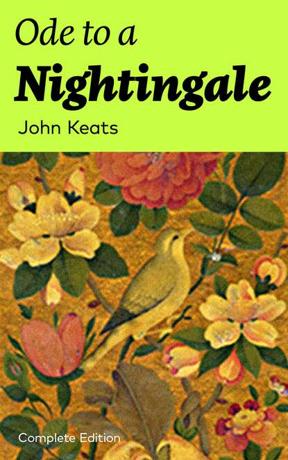 John Keats Ode to a Nightingale (Complete Edition) john keats ode on a grecian urn