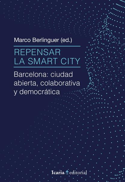 Marco Berlinguer Repensar la Smart City цена 2017