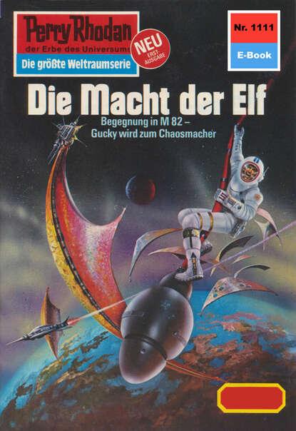 Horst Hoffmann Perry Rhodan 1111: Die Macht der Elf horst hoffmann perry rhodan 2322 die schläfer von terra