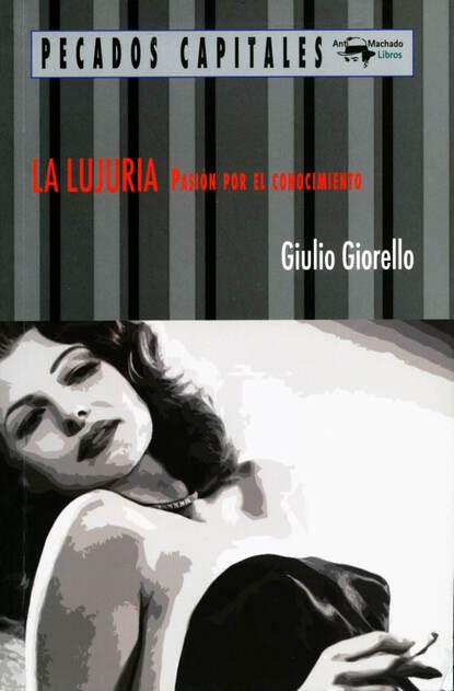 Фото - Giulio Giorello La lujuria giulio giorello la lujuria
