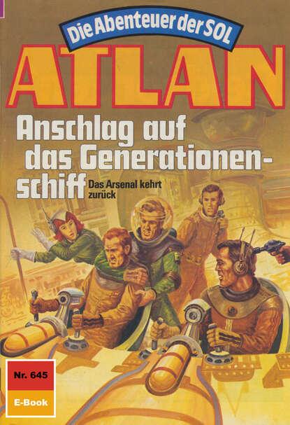 Arndt Ellmer Atlan 645: Anschlag auf das Generationenschiff недорого