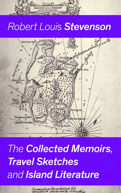 Роберт Льюис Стивенсон The Collected Memoirs, Travel Sketches and Island Literature dickens c collected sketches