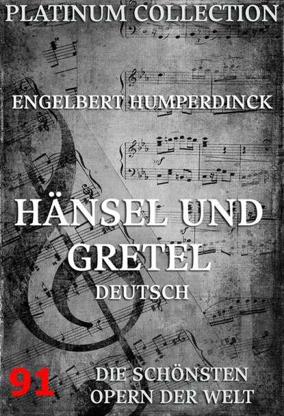 Engelbert Humperdinck Hänsel und Gretel e humperdinck the miracle ehwv 151