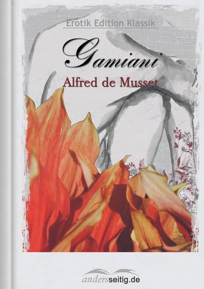 Фото - Alfred de Musset Gamiani alfred de musset klassiker der erotik 27 gamiani zwei nächte der ausschweifung