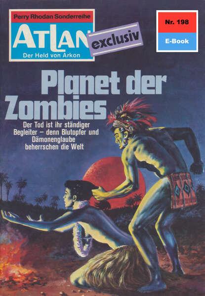 Dirk Hess Atlan 198: Planet der Zombies dirk hess atlan 168 die todesmelodie