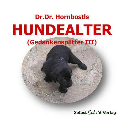 Dr. Dr. Hornbostl Dr. Dr. Hornbostls Hundealter (Gedankensplitter III) косметика dr kadir купить в москве