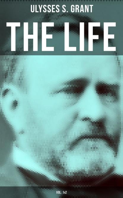 Ulysses S. Grant The Life of Ulysses Grant (Vol. 1&2) grant mcomie grant s getaways guide to wildlife watching in oregon