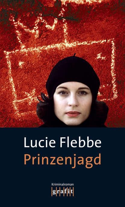 Lucie Flebbe Prinzenjagd lucie flebbe jenseits von tot