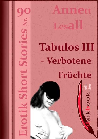 Фото - Annett Lesall Tabulos III - Verbotene Früchte annett lesall faschingsbraut