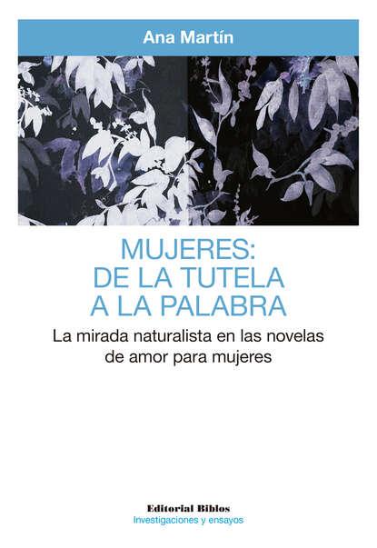 Фото - Ana Martín Mujeres: de la tutela a la palabra ana catalina emmerich profecías de la beata ana catalina emmerich