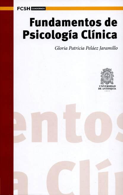 Gloria Patricia Pelaez Jaramillo Fundamentos de Psicología Clínica juan h cadavid r hidráulica de canales fundamentos