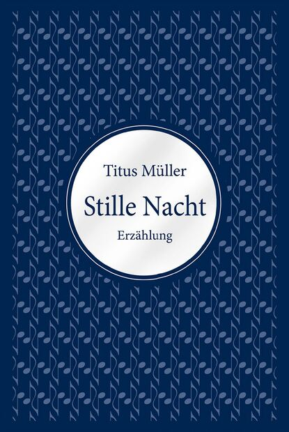 Titus Müller Stille Nacht titus müller vom glück zu leben