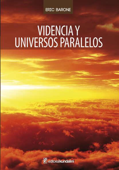 Фото - Eric Barone Videncia y Universos paralelos antonio silvera arenas universos