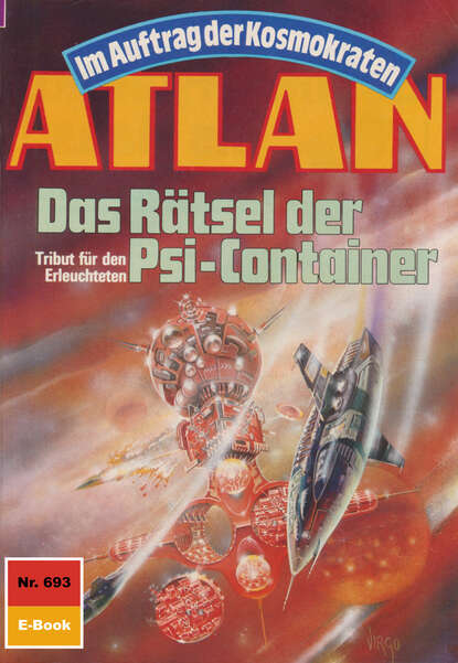 Hans Kneifel Atlan 693: Das Rätsel der Psi-Container hans kneifel atlan das absolute abenteuer 7 flucht der solaner