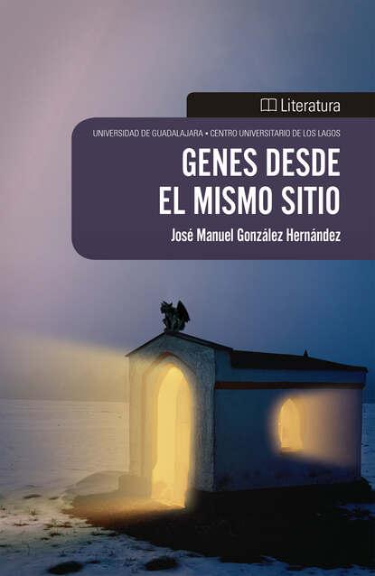 Фото - José Manuel González Hernández Genes desde el mismo sitio josé manuel gonzález hernández genes desde el mismo sitio