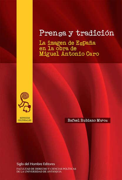 Rafael Rubiano Muñoz Prensa y tradición germán muñoz gonzález jóvenes culturas y poderes