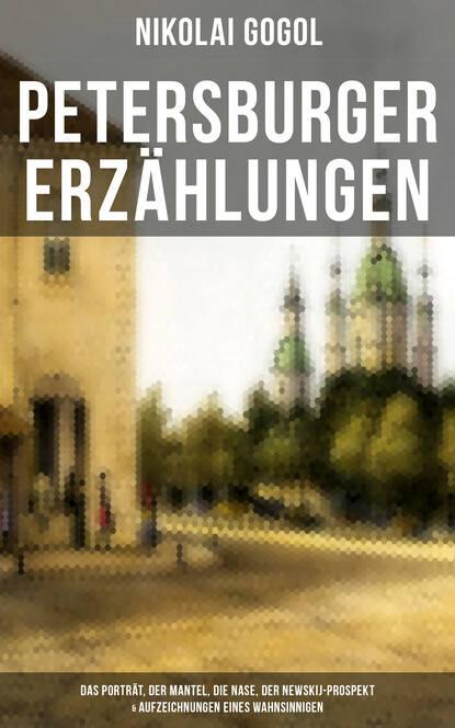 Nikolai Gogol Petersburger Erzählungen petersburger novellen