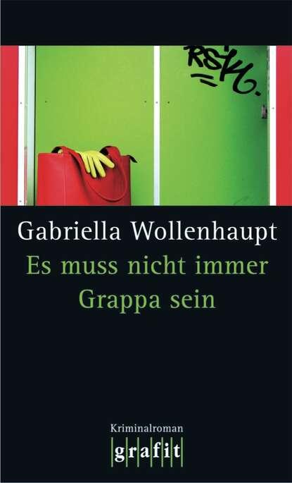 Gabriella Wollenhaupt Es muss nicht immer Grappa sein недорого