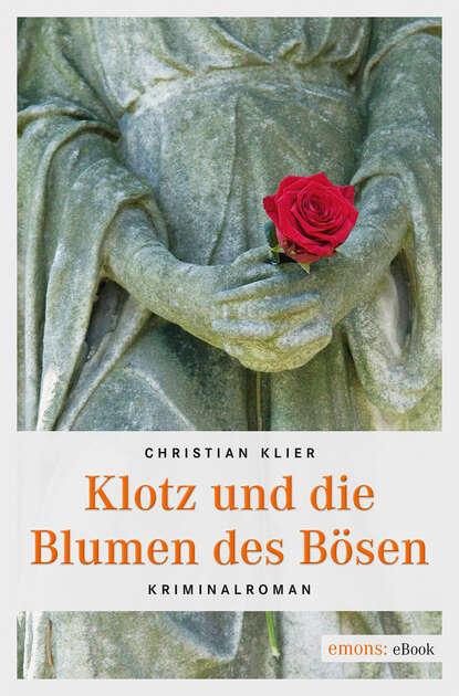 Christian Klier Klotz und die Blumen des Bösen klotz pp jj0030 3
