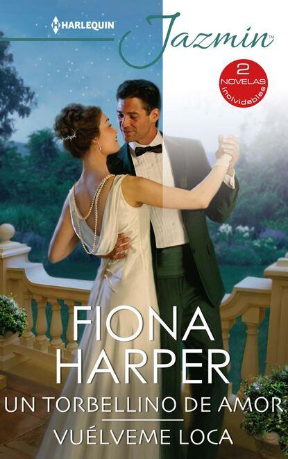 Фото - Fiona Harper Un torbellino de amor - Vuélveme loca fiona harper mágico amor un baile de amor junto a los almendros